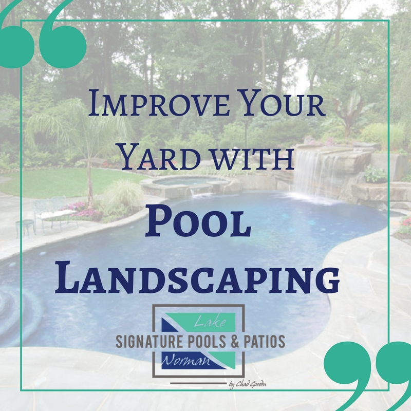 Improve Your Yard with Pool Landscaping